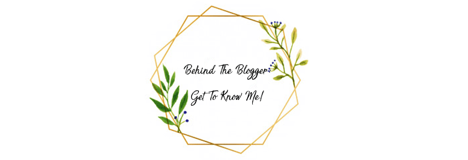 behind the blogger_get to know me_feature